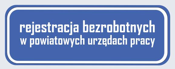 napis: rejestracja bezrobotnych w powiatowych urzędach pracy